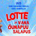 LOTTE UUS SEIKLUS: hea kingitus lasteaia- ja koolilõpetajatele! Lotte-etendus jõuab rahva lemmikute esituses Saku suurhalli