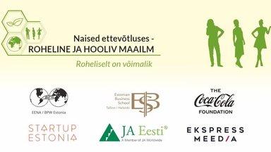 JÄRELVAADATAV   Üle-eestilisel naisettevõtjatele suunatud programmi avaüritusel on fookuses roheline ja hooliv maailm